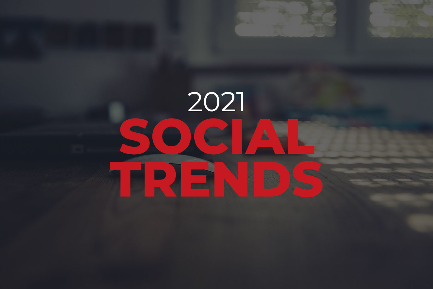2021 social trends featured
