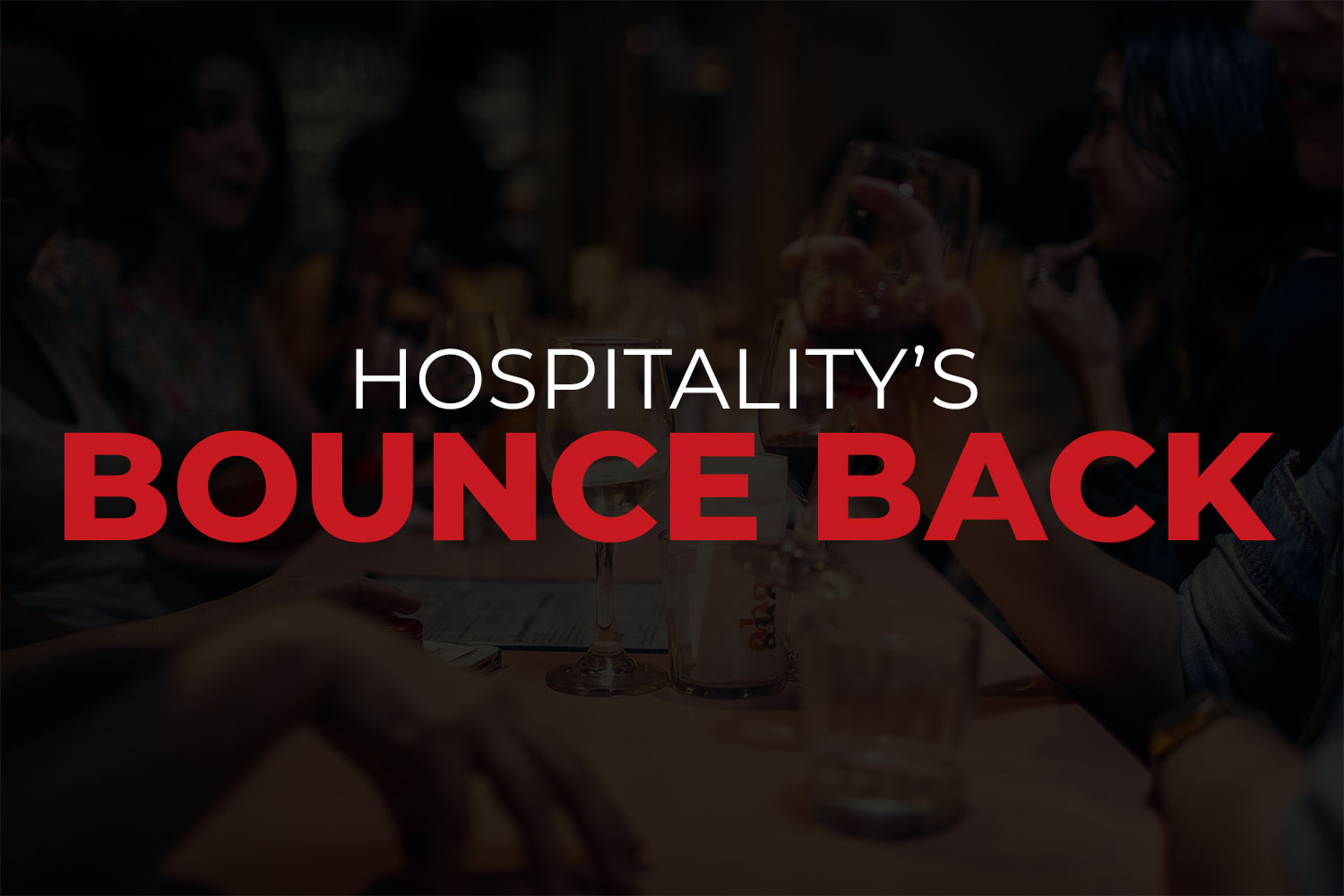 Hospitality's bounce back - featured
