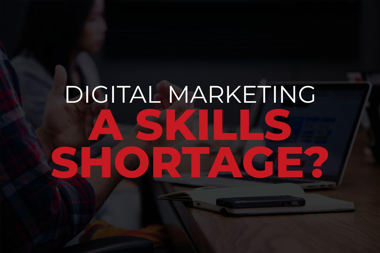 Digital Marketing – a Skills Shortage?