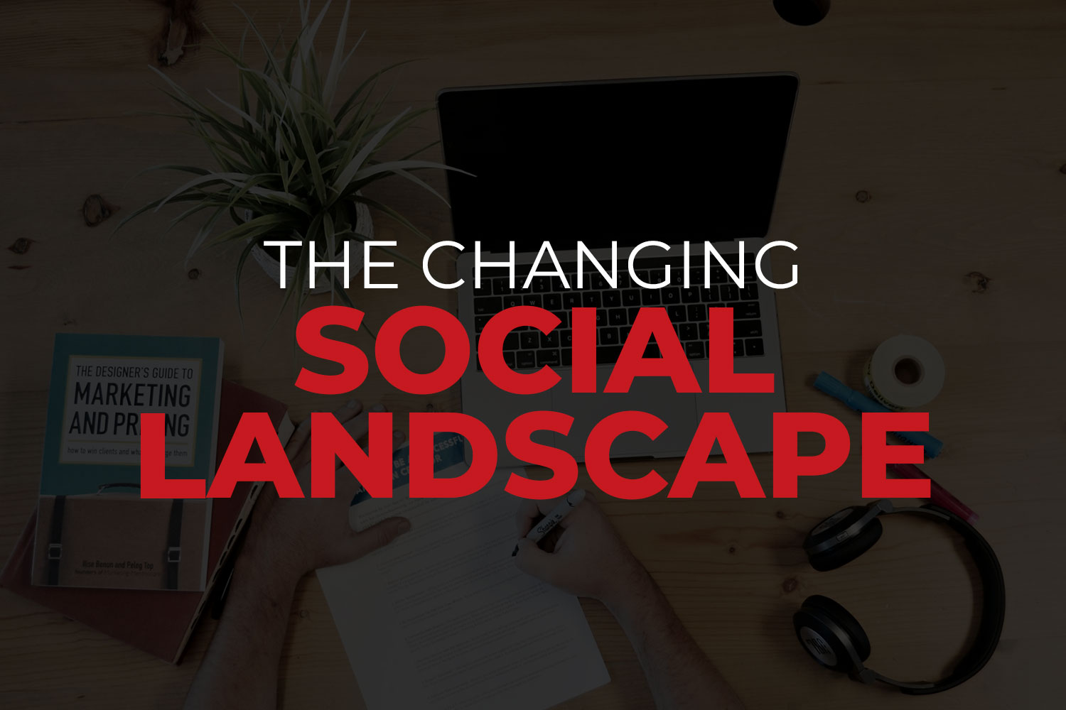 Staying Ahead in the Changing Social Landscape