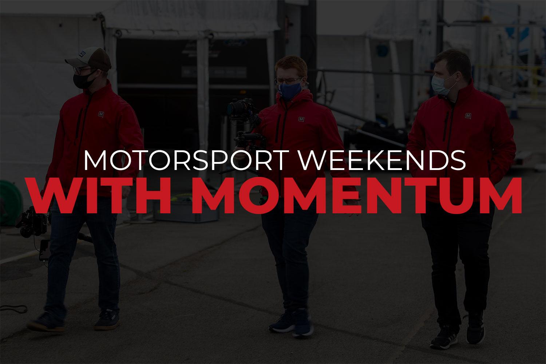Motorsport Weekends With Momentum